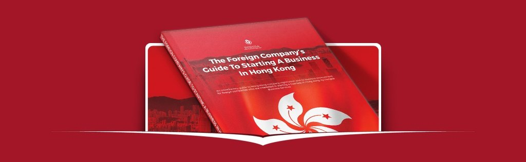 The Foreign Company's Guide To Starting A Business In Hong Kong eBook